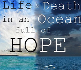 Life & Death in an Ocean Full of Hope